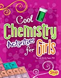 Cool Chemistry Activities for Girls (Girls Science Club)