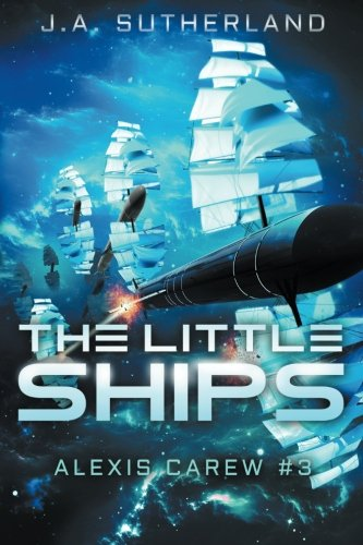 The Little Ships: Alexis Carew #3 (Volume 3)