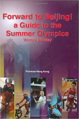 Forward to Beijing! a Guide to the Summer Olympics: With a ...