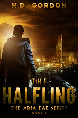 [The Halfling: a superhero urban fantasy (The Aria Fae Series Book 1)] (Female Superheroes And Villains)