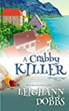 A Crabby Killer (Mooseamuck Island Cozy Mystery Series) (Volume 2) by  Leighann Dobbs in stock, buy online here