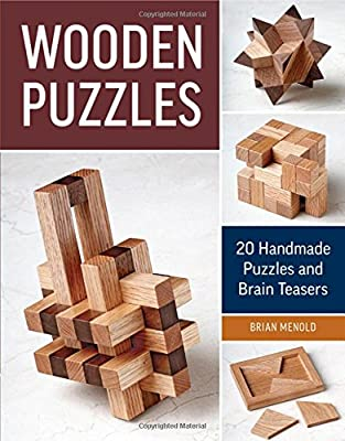 Wooden Puzzles: 20 Handmade Puzzles and Brain Teasers