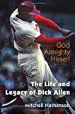 img - for God Almighty Hisself: The Life and Legacy of Dick Allen book / textbook / text book
