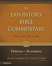 Hebrews - Revelation: 13 (The Expositor's Bible Commentary)