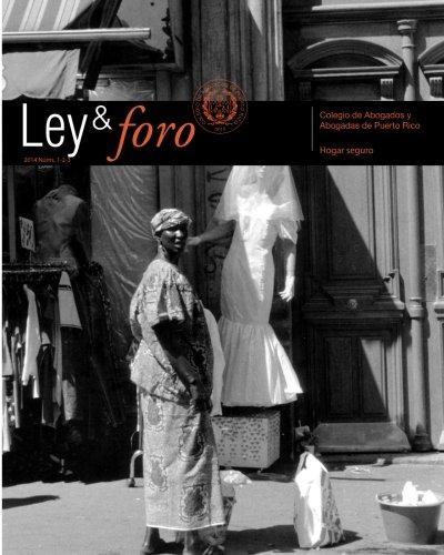 Ley y foro 2014: Hogar seguro (Volume 3) (Spanish Edition)