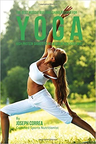 The Best Muscle Building Shake Recipes for Yoga: High ...