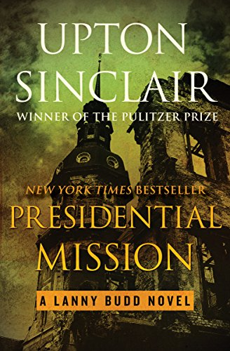 Presidential Mission (The Lanny Budd Novels Book 8)...