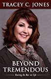 img - for Beyond Tremendous: Raising the Bar on Life book / textbook / text book