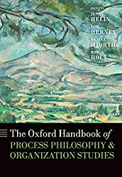The Oxford Handbook of Process Philosophy and Organization Studies (Oxford Handbooks in Business and Management)