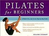 Pilates for Beginners [Spiral-bound] [2001] (Author) Kellina Stewart