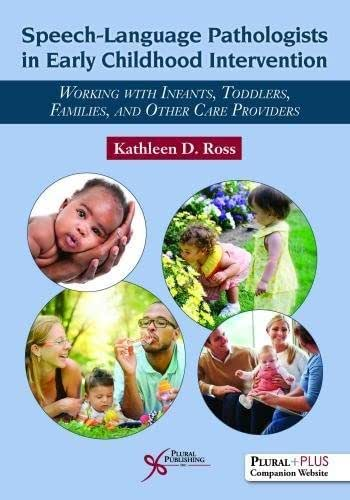 Speech-Language Pathologists in Early Childhood Intervention: Working with Infants, Toddlers, Families, and Other Care Providers