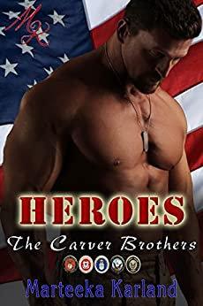 Heroes: The Carver Brothers by [Karland, Marteeka]