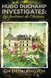 Hugo Duchamp  investigates: Les Fantômes du Château