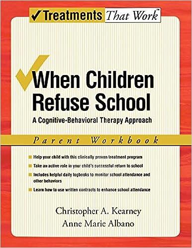 Taking Different Approach To Behavioral >> Amazon Com When Children Refuse School A Cognitive Behavioral
