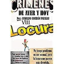 Locura: Psicópatas, Bipolaridad, Gaslighting, Voces en la Mente, Esquizofrenia, Demencia (Crímenes de Ayer y Hoy nº 8) (Spanish Edition)