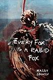 Every Fox is a Rabid Fox