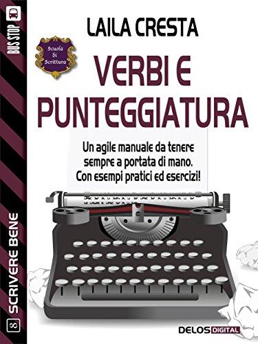 Verbi e punteggiatura (Scuola di scrittura Scrivere bene) (Italian Edition)