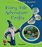 Fairy Tale Adventure Crafts, Anna Llimós, 0766037371