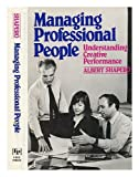 Managing Professional People : Understanding Creative Performance, Shapero, Albert, 0029288703