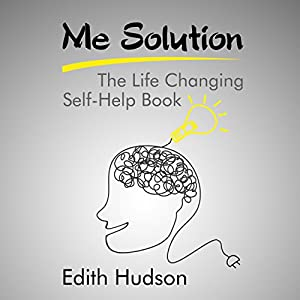 Me Solution: The Life Changing Self-Help Book Audiobook