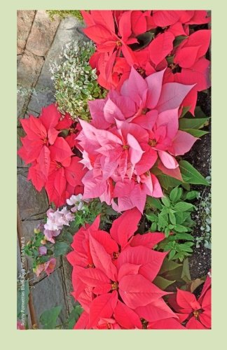 Download Sunny Poinsettias Blank Book Lined 5.5 by 8.5: 5.5 by 8.5 inch 100 page lined blank book suitable as a journal, notebook or diary with a cover photo of poinsettias in sunshine pdf epub
