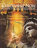 Citizenship Now : A Guide for Naturalization, Becker, Aliza and Edwards, Laurie, 0809232707