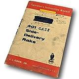 J. I. Case 401 Side-Delivery Rake Operators Instruction Manual