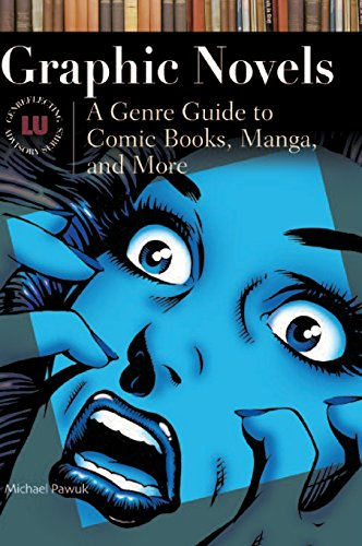 Graphic Novels: A Genre Guide to Comic Books, Manga, and More (Genreflecting Advisory Series) by Brand: Libraries Unlimited