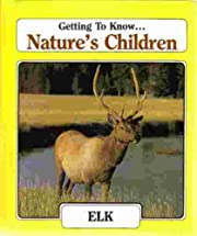 Getting to Know Nature's Children #23: Elk &…