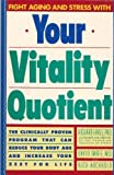 img - for Your Vitality Quotient: The Clinically Proven Programme That Reduces Your Body Age and Increases Your Zest for Life book / textbook / text book