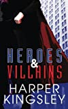 Heroes & Villains (Volume 1)