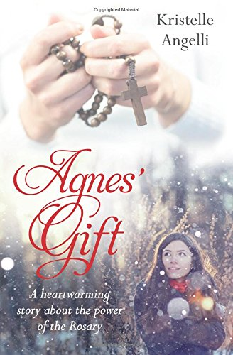 Pdf Bibles Agnes' Gift: A heartwarming story about the power of the Rosary