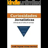 Curiosidades Jornalísticas: Crônicas de um ofício em extinção
