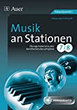 Musik an Stationen 7-8: Übungsmaterial zu den Kernthemen des Lehrplans Klasse 7-8