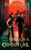 Through a Crimson Veil, Patti O'Shea, 0505526476