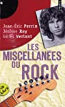 Les Miscellanées du Rock par Jean Eric Perrin - Jérôme Rey