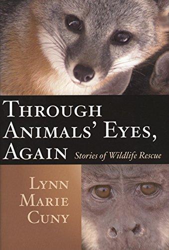 Through Animals' Eyes, Again: Stories of Wildlife Rescue