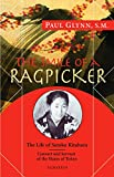 img - for The Smile of a Ragpicker: The Life of Satoko Kitahara Convert and Servant of the Slums of Tokyo book / textbook / text book