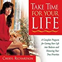 Take Time for Your Life Speech by Cheryl Richardson Narrated by Cheryl Richardson