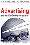 img - for Advertising and the Mind of the Consumer: What Works, What Doesn't, and Why New revised internat edition by Sutherland, Max, Sylvester, Alice K. (2000) Paperback book / textbook / text book