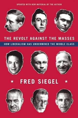 The Revolt Against the Masses: How Liberalism Has Undermined the Middle Class ebook