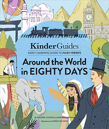 Jules Verne's Around the World in Eighty Days: A Kinderguides Illustrated Learning Guide (Kinderguides Early Learning Guide to Culture Classics)