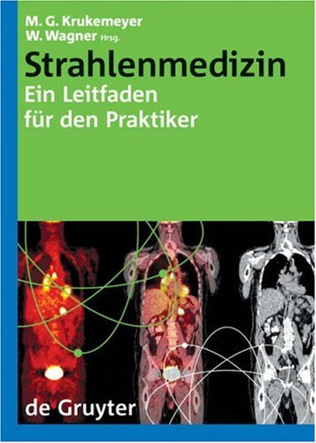 strahlenmedizin-ein-leitfaden-fur-den-praktiker-leitfaden-fa1-4r-den-praktiker-german-edition