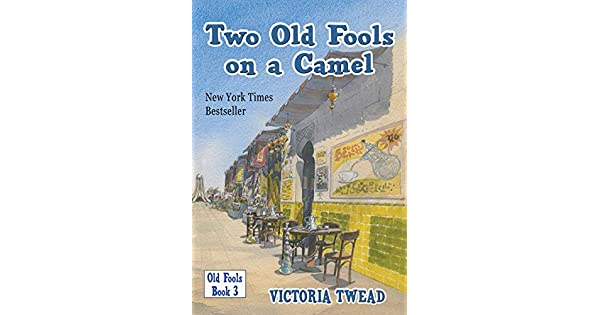 Amazon.com: Two Old Fools on a Camel: From Spain to Bahrain ...