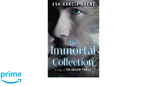 The Immortal Collection A Saga of the Ancient Family: Amazon.es: Eva García Sáenz, Lilit Zekulin Thwaites: Libros en idiomas extranjeros