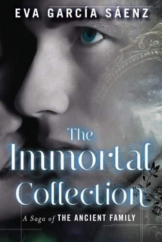 The Immortal Collection (A Saga of the Ancient - Collections Evas
