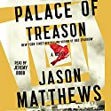 Palace of Treason: A Novel Audiobook by Jason Matthews Narrated by Jeremy Bobb