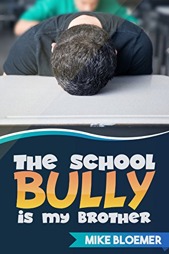 The School Bully Is My Brother by [Bloemer, Mike]