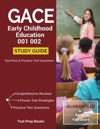 GACE Early Childhood Education 001 002 Study Guide: Test Prep & Practice Test Questions