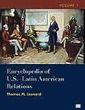 Encyclopedia of U.S. - Latin American Relations